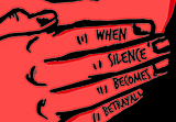 "cropped image of winning poster illustrating a hand covering a mouth with the words ""when silence becomes betrayal"""